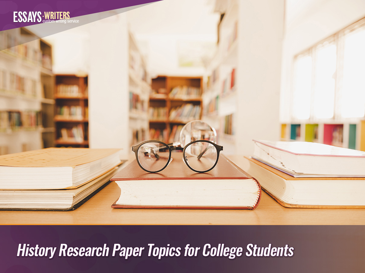 History Research Paper Topics for College Students