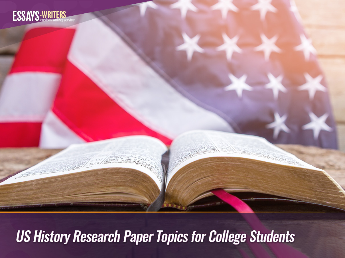 US History Research Paper Topics for College Students